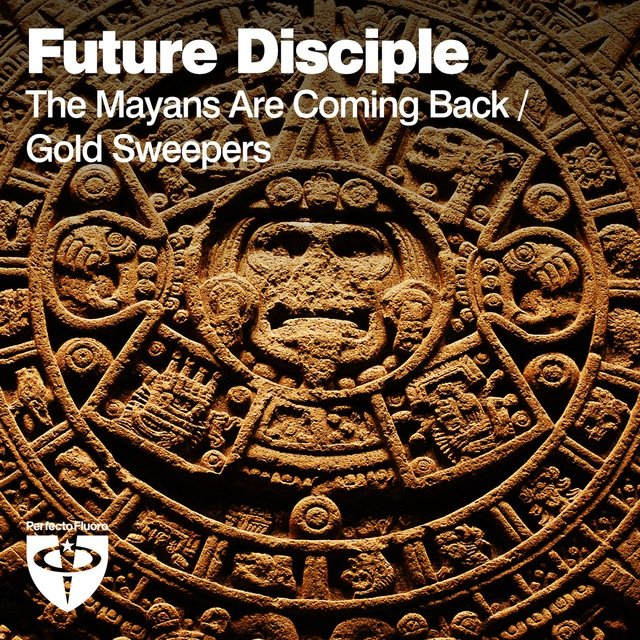 The Mayans Are Coming Back / Gold Sweepers