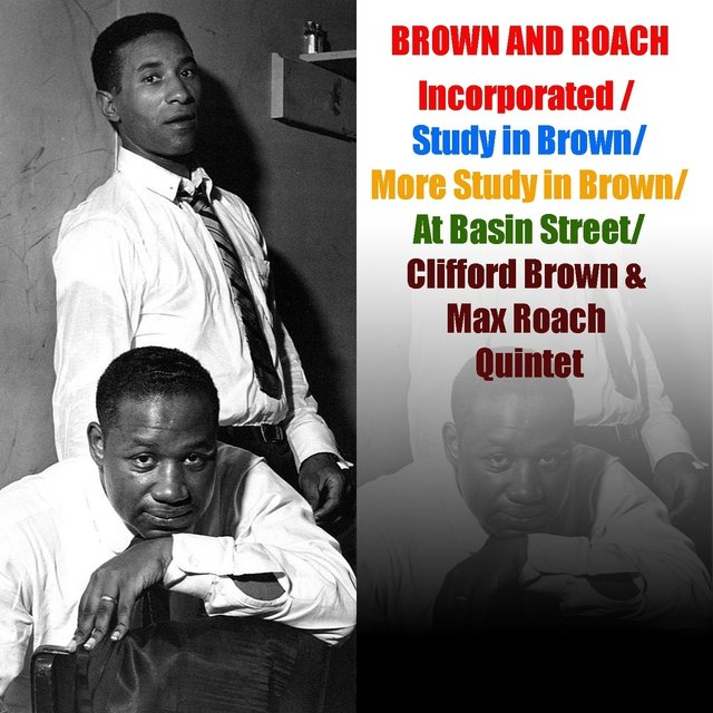 Brown and Roach, Incorporated / Study in Brown / More Study in Brown / At Basin Street / Clifford Brown & Max Roach Quintet