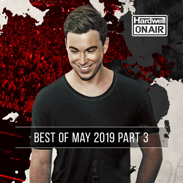 Hardwell On Air - Best of May 2019 Pt. 3