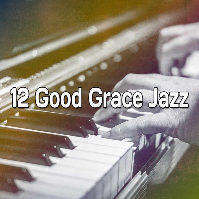 12 Good Grace Jazz