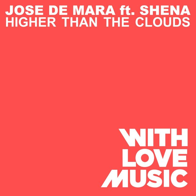 Higher Than The Clouds (feat. Shena)