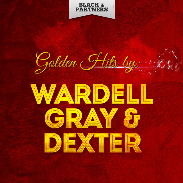 Golden Hits By Wardell Gray & Dexter Gordon