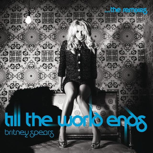 Till The World Ends: The Remixes