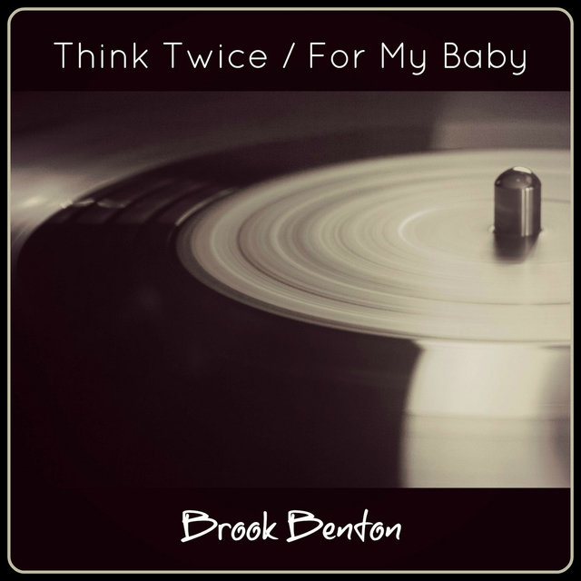 Think Twice / For My Baby