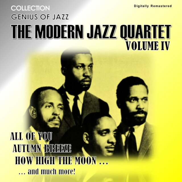 Genius of Jazz - The Modern Jazz Quartet, Vol. 4 (Digitally Remastered)
