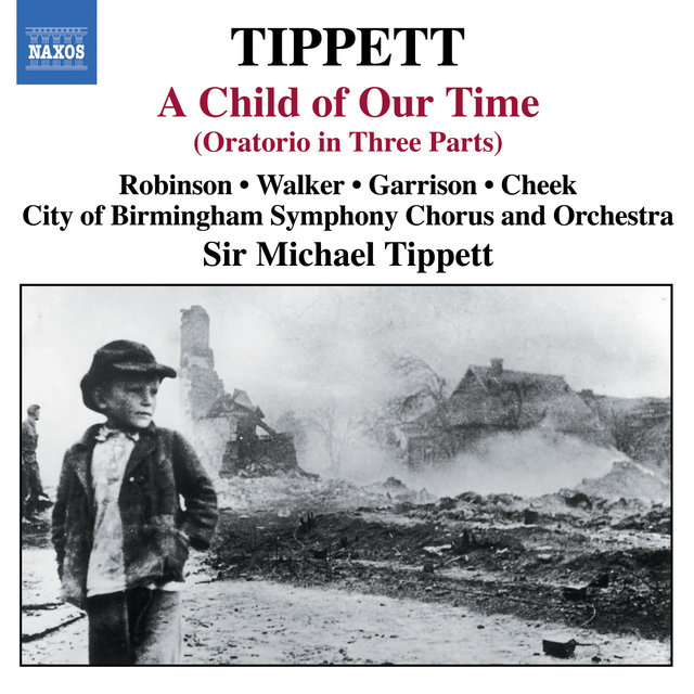 Tippett, M.: Child of Our Time (A)