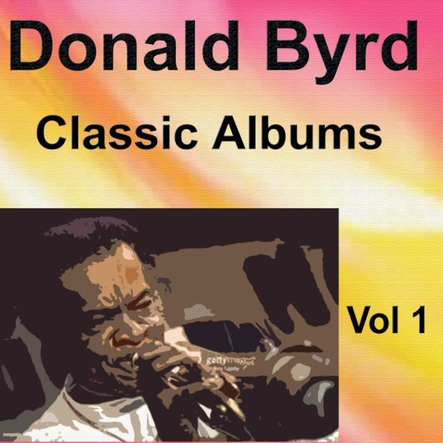 Donald Byrd Classic Albums Vol. 1
