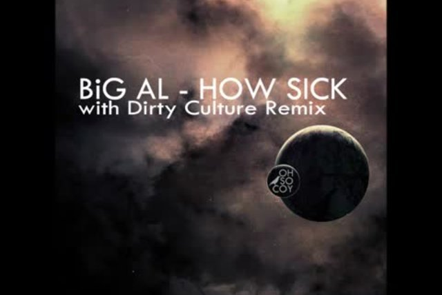 BiG Al - How Sick (Dirty Culture Remix)