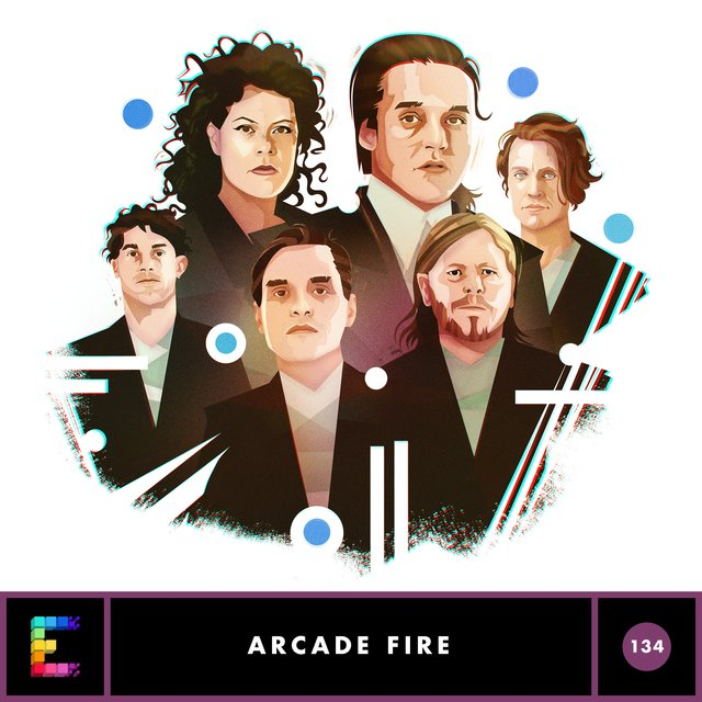 Arcade Fire, Episode 134