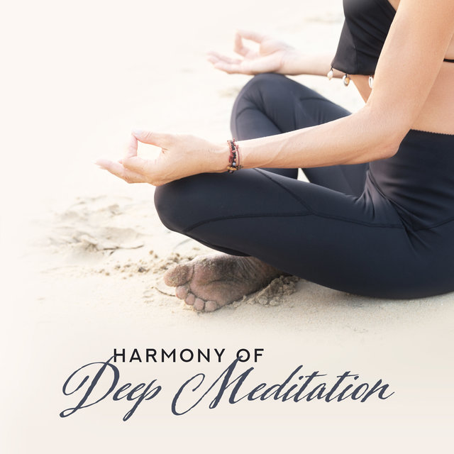 Harmony of Deep Meditation – Inner Bliss, Meditation Awareness, Inner Focus, Zen, Chakra Music Zone, Spiritual Meditation Tunes, Yoga Training