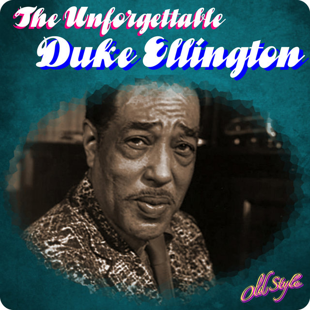 The Unforgettable Duke Ellington
