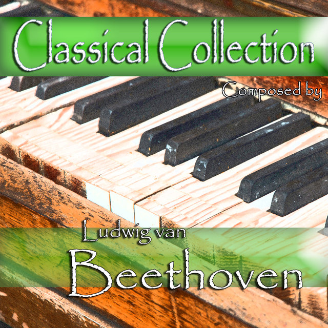 Classical Collection Composed by Ludwig van Beethoven