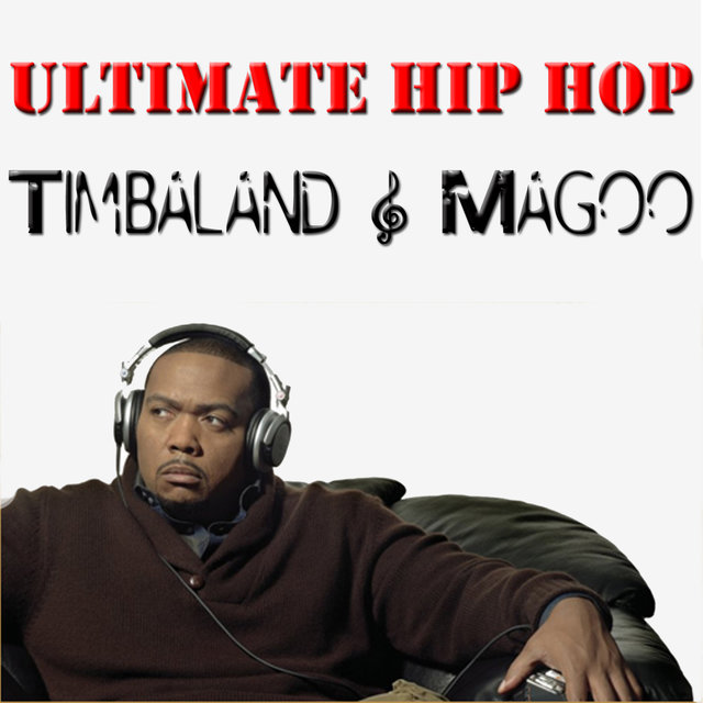 Ultimate Hip Hop: Timbaland & Magoo