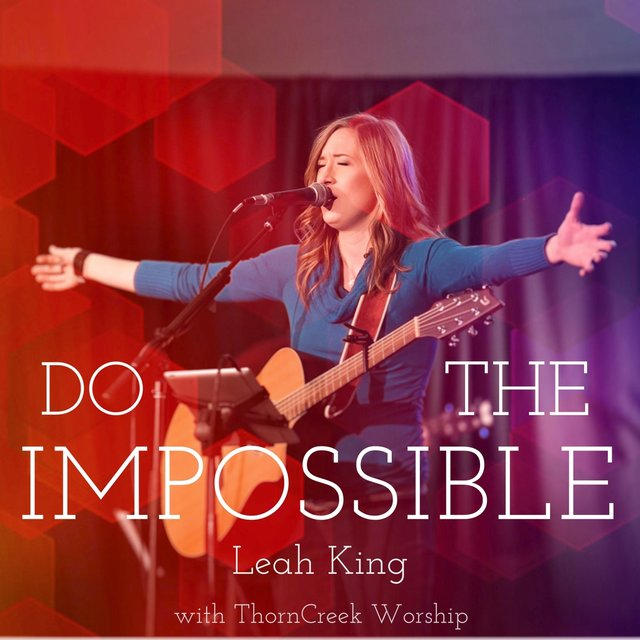 Do the Impossible (Live) [feat. Thorncreek Worship]