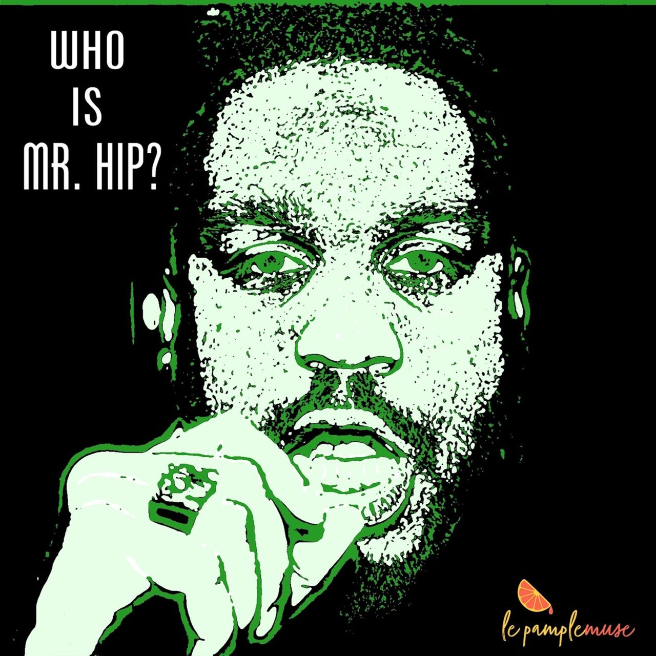 Who Is Mr. Hip?