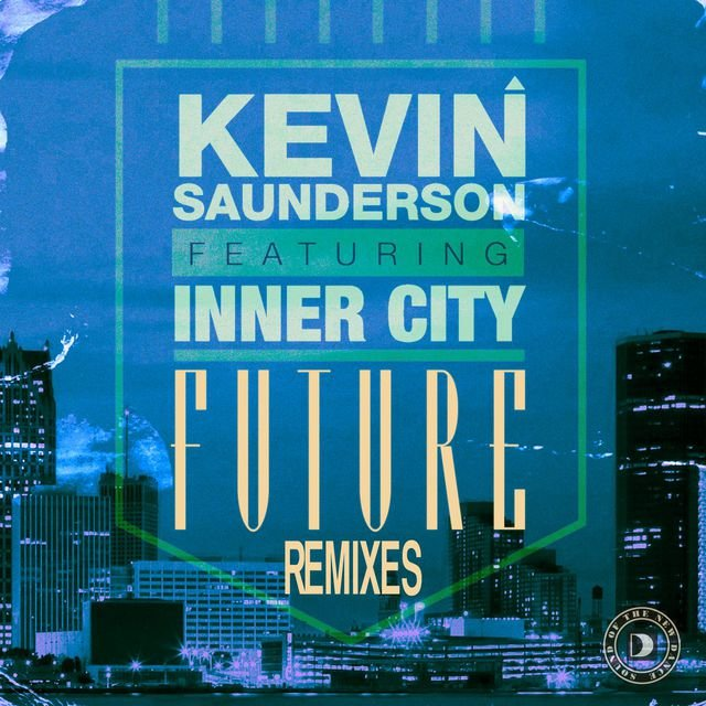 Future (feat. Inner City) [Remixes]