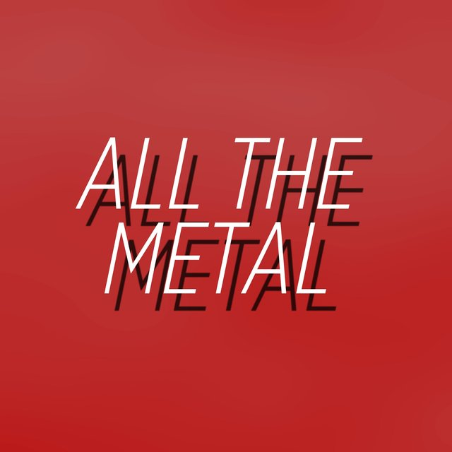 All the Metal
