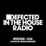 Defected In The House Radio Show Episode 036 (hosted by Simon Dunmore) [Mixed]