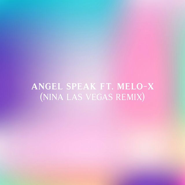 Angel Speak (Nina Las Vegas Remix)