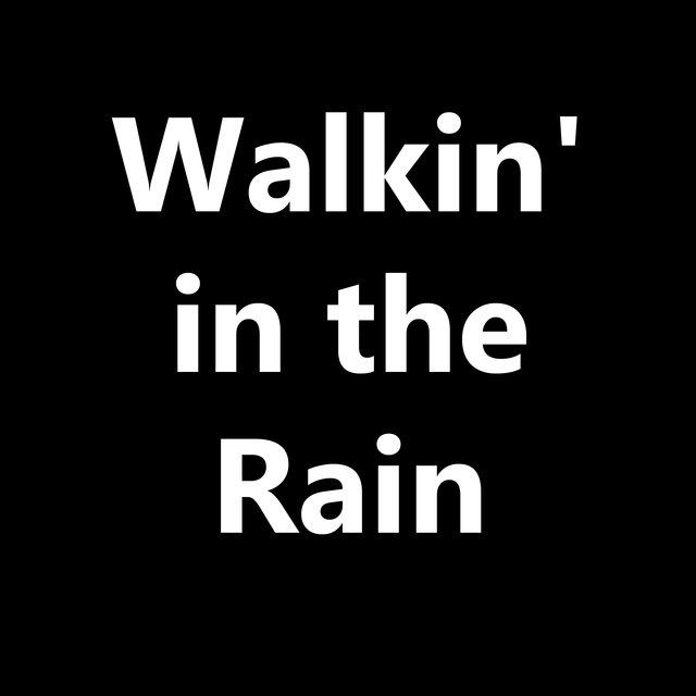 Walkin' in the Rain