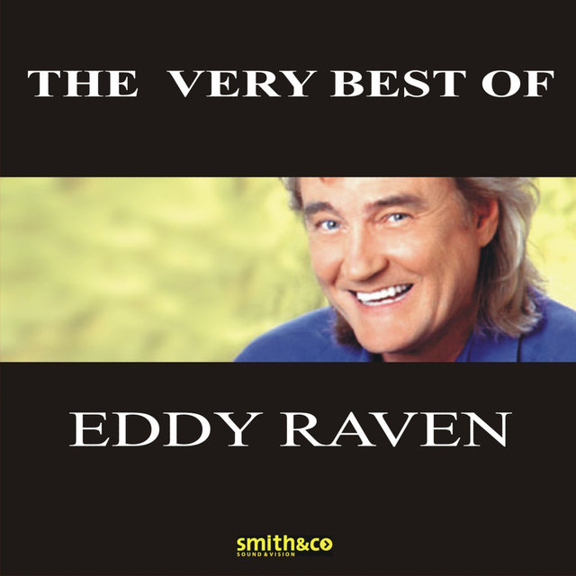 The Very Best Of Eddy Raven