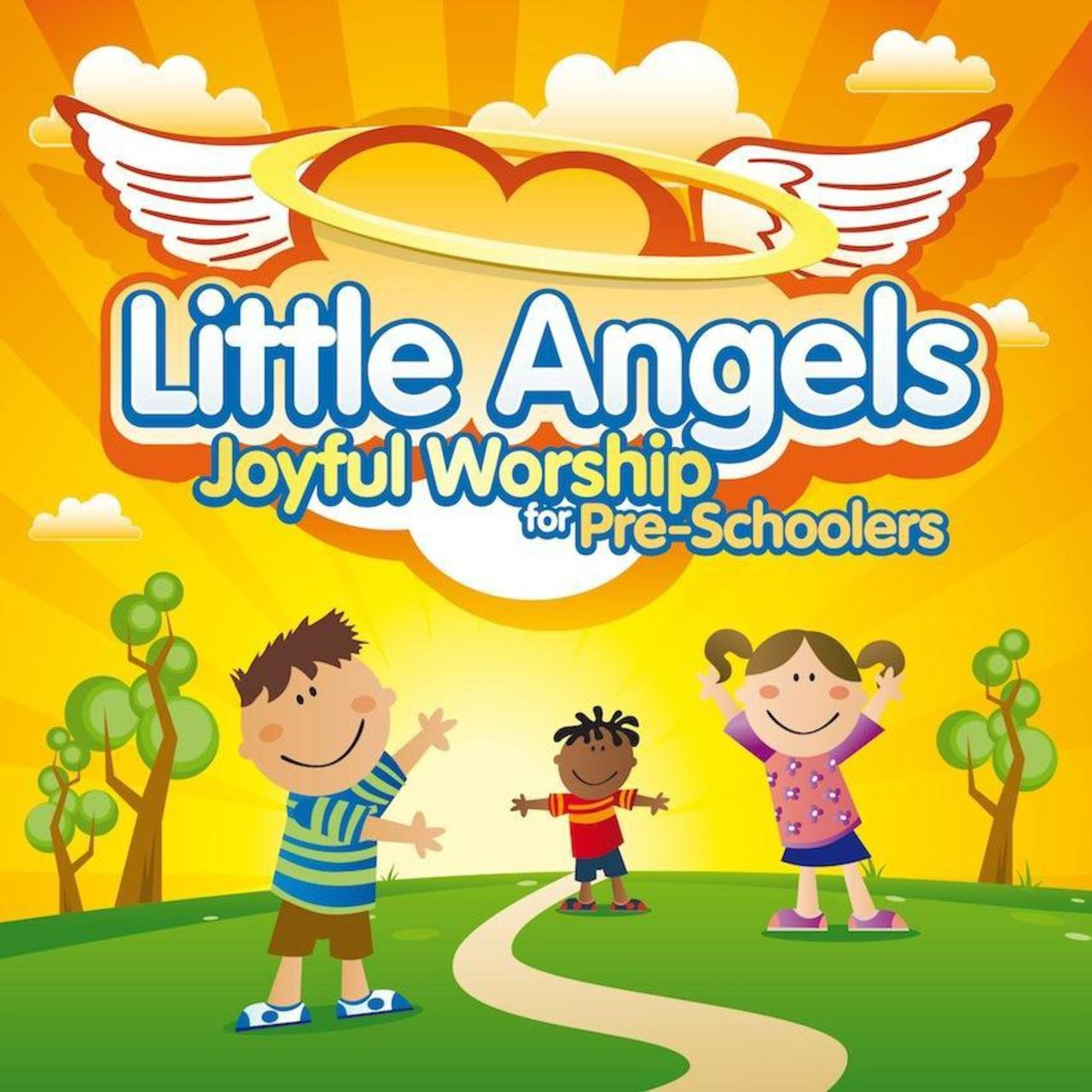 Little Angels: Joyful Worship for Pre-Schoolers