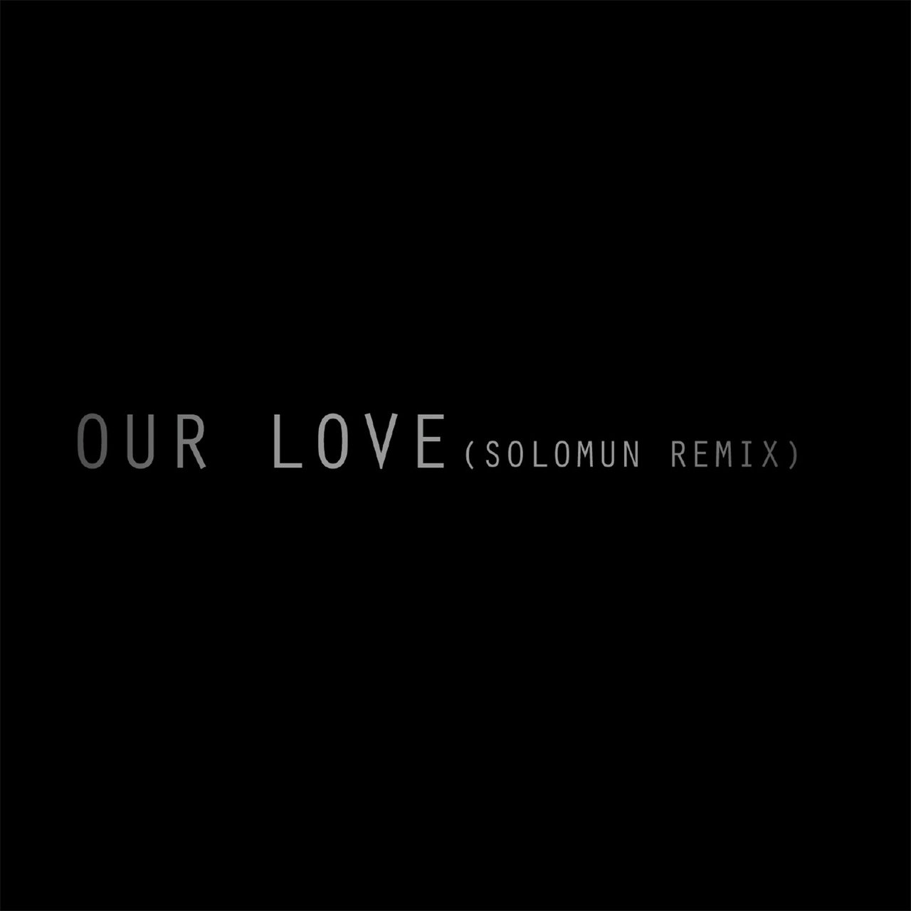 Our Love (Solomun Remix)