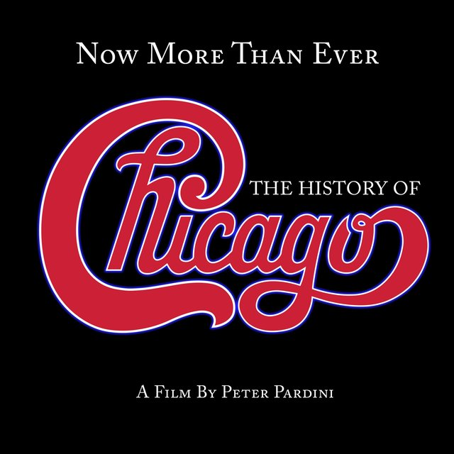 Now More Than Ever: The History of Chicago (Remaster)