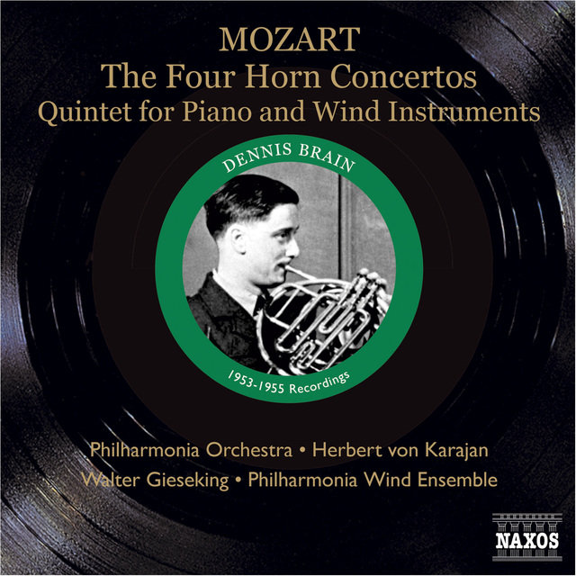 Mozart: Horn Concertos Nos. 1-4 / Piano and Wind Quintet (Brain, Karajan, Gieseking) (1953, 1955)