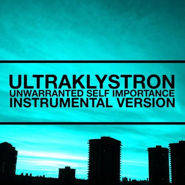 Unwarranted Self Importance (Instrumental Version)