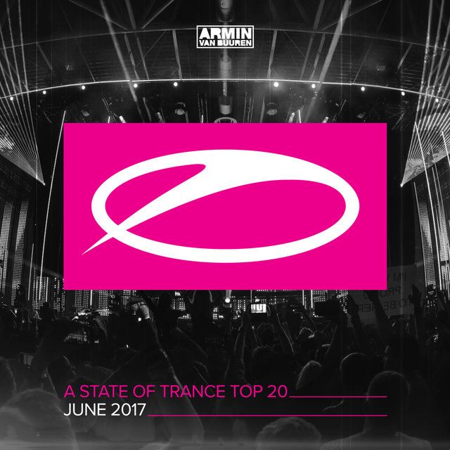 A State Of Trance Top 20 - June 2017