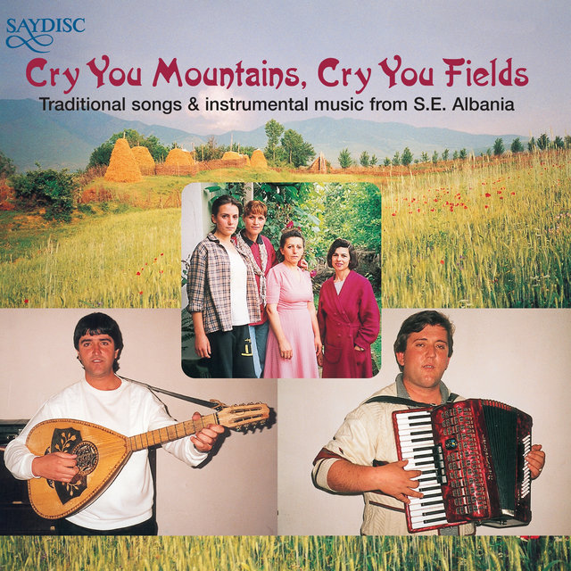 """Cry You Mountains, Cry You Fields"" Albanian Folk Music"