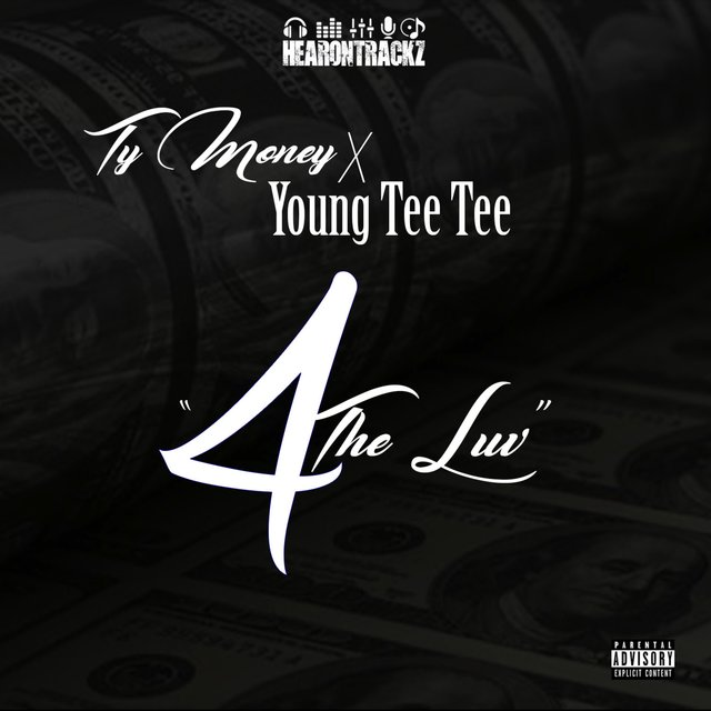 4 the Luv (feat. Ty Money & Young Tee Tee)
