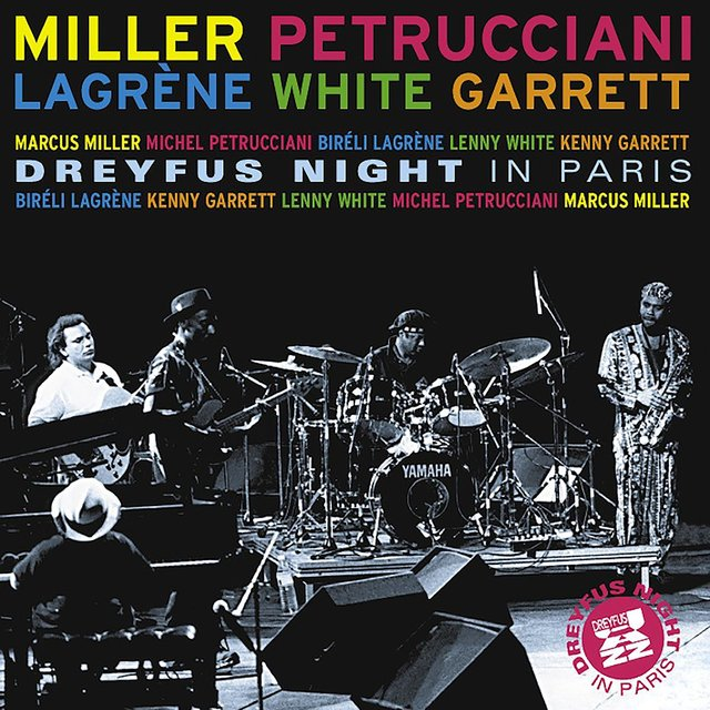 Dreyfus Night in Paris (feat. Biréli Lagrène, Lenny White & Kenny Garrett) [Live]