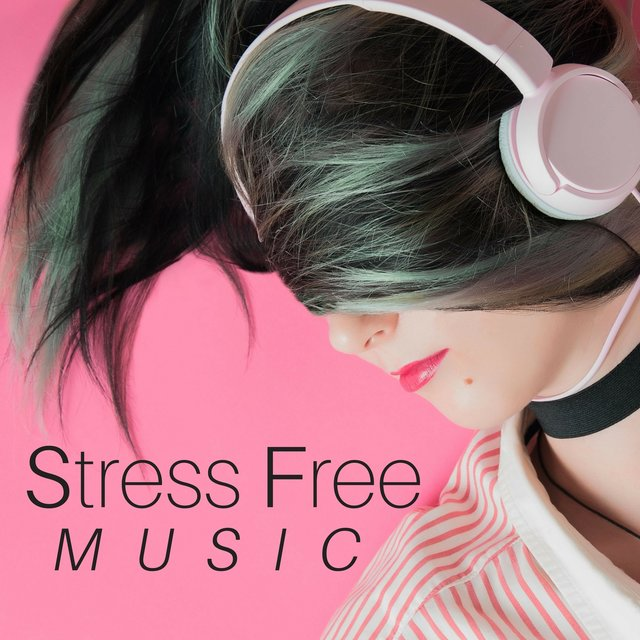 Stress Free Music: Discover a Moment of Wellbeing, Relaxing Sounds of Nature, Yoga Stretching Music