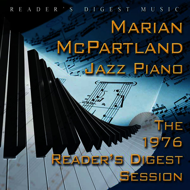 Reader's Digest Music: Marian Mcpartland: Jazz Piano: The 1976 Reader's Digest Session