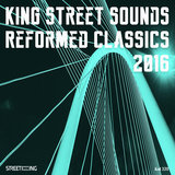King Street Sounds Reformed Classics 2016