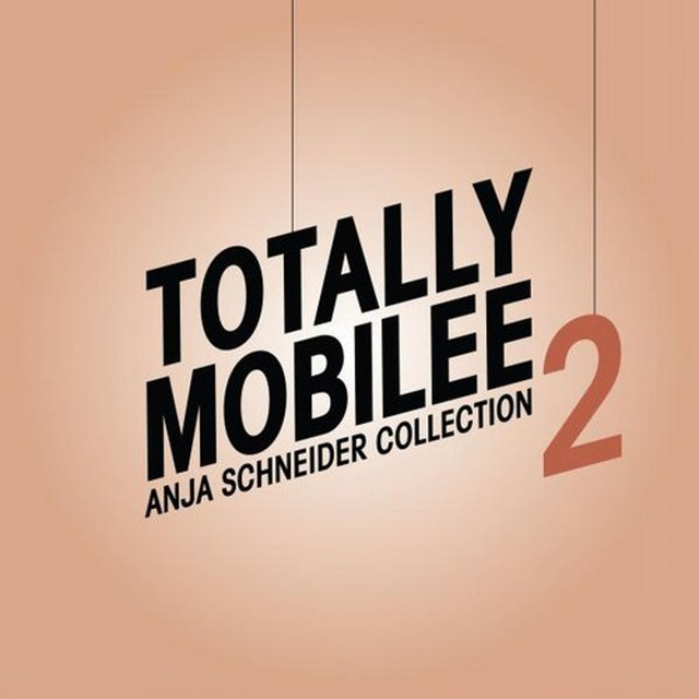 Totally Mobilee - Anja Schneider Collection, Vol. 2