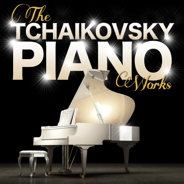 Tchaikovsky: The Piano Works