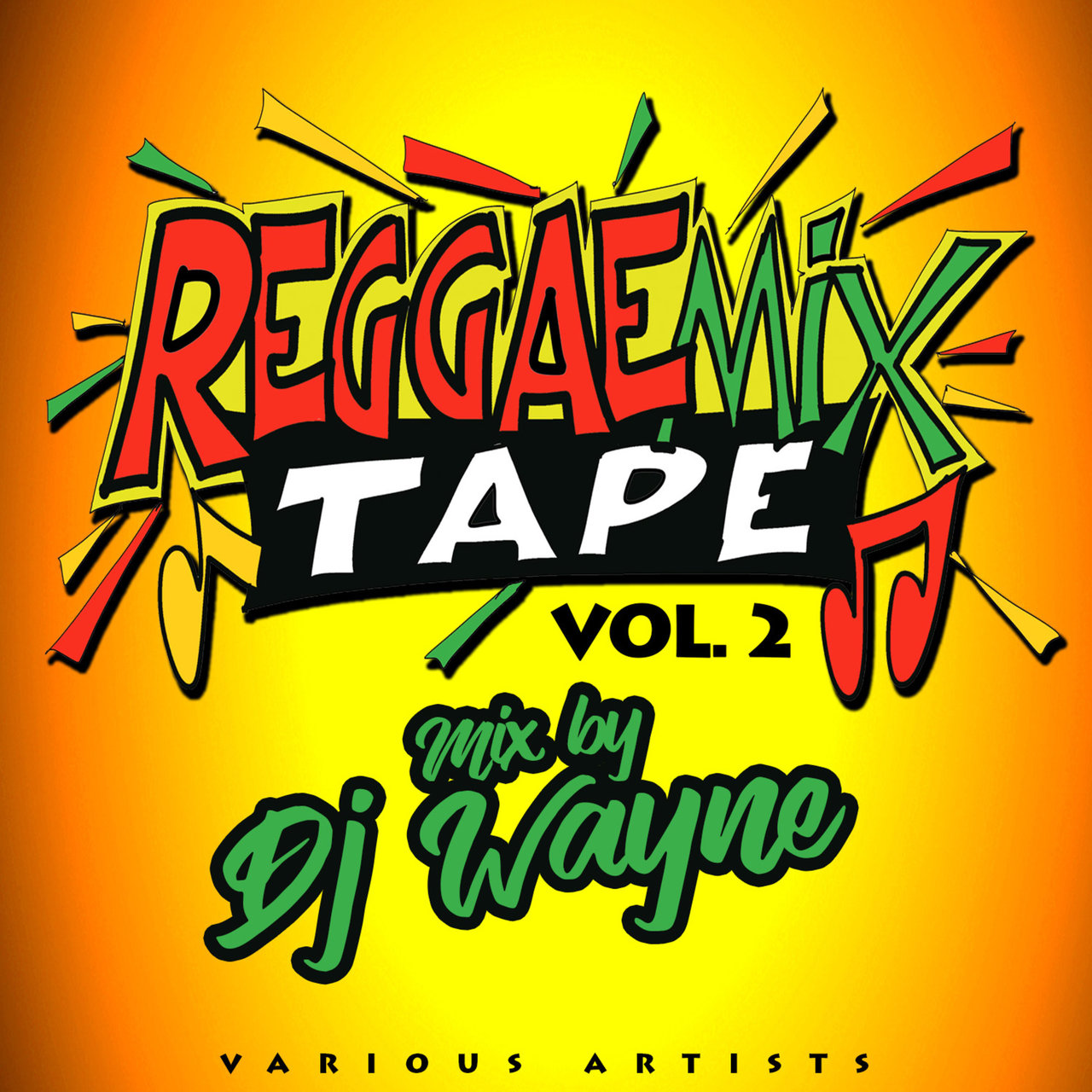 Reggae Mix Tape Vol.2 (Mixed by DJ Wayne)