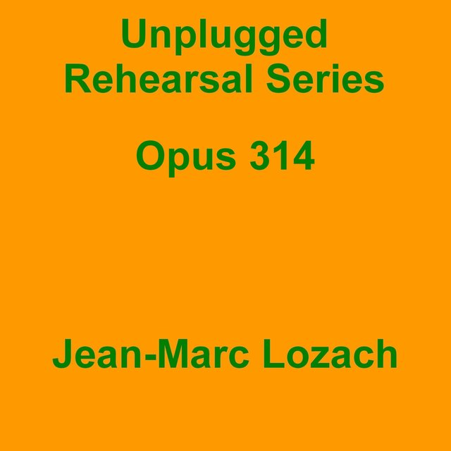 Unplugged Rehearsall Series Opus 314