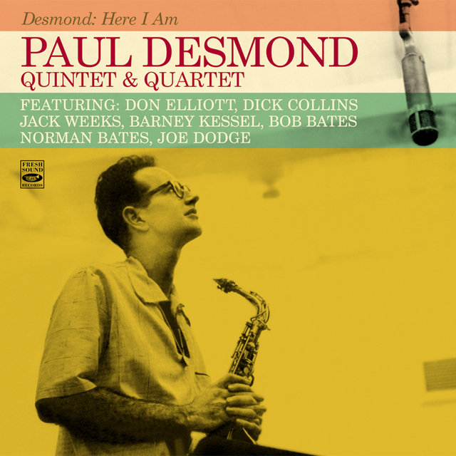 Paul Desmond Quintet & Quartet. Desmond: Here I Am