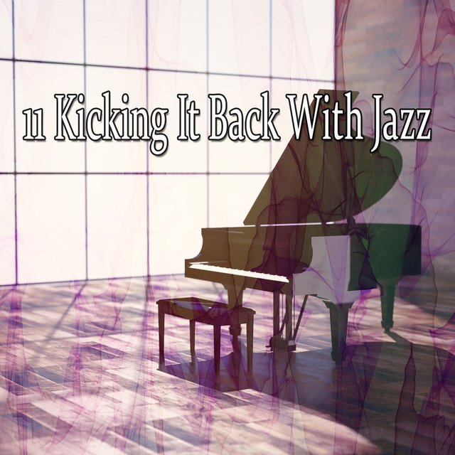 11 Kicking It Back With Jazz
