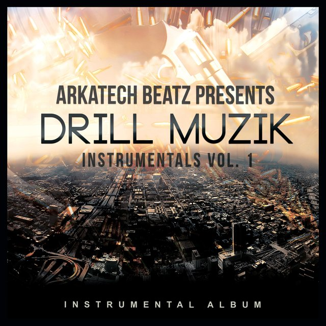 Arkatech Beatz Presents Drill Muzik Instrumentals Vol. 1