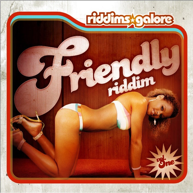 Friendly Riddim (Riddims Galore Vol. 1)
