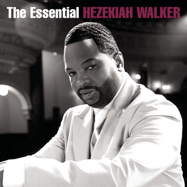 The Essential Hezekiah Walker