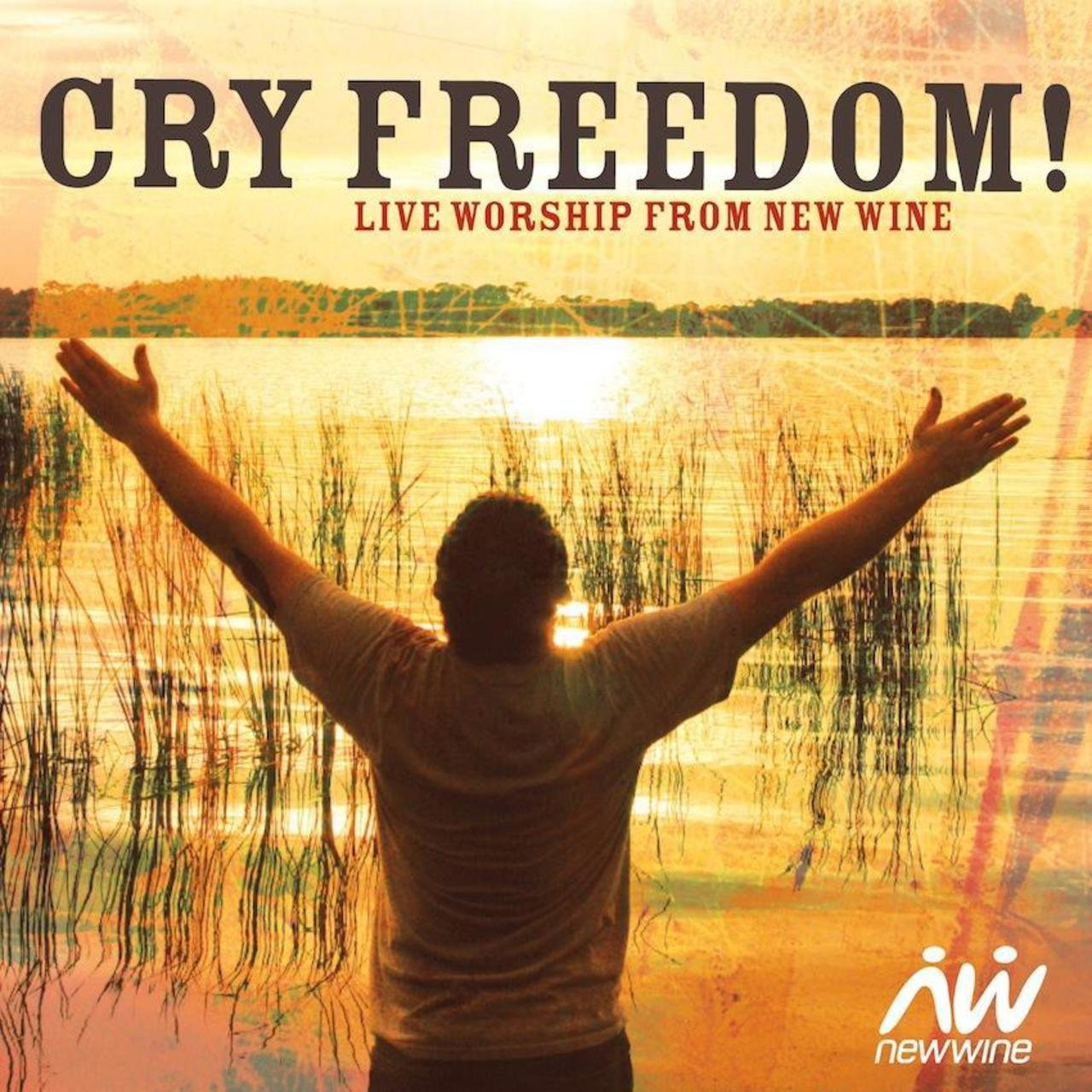 Cry Freedom: Live Worship from New Wine