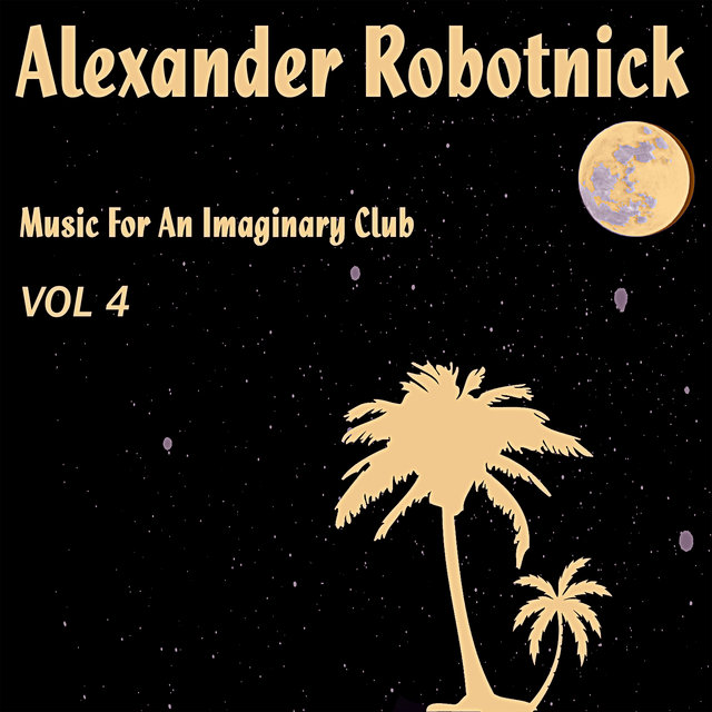 Music For an Imaginary Club Vol. 4