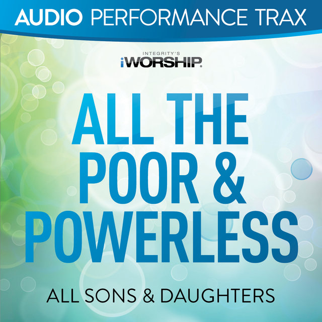All the Poor & Powerless [Audio Performance Trax]