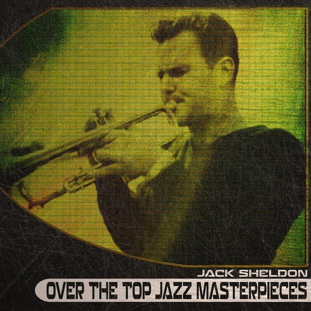 Over the Top Jazz Masterpieces
